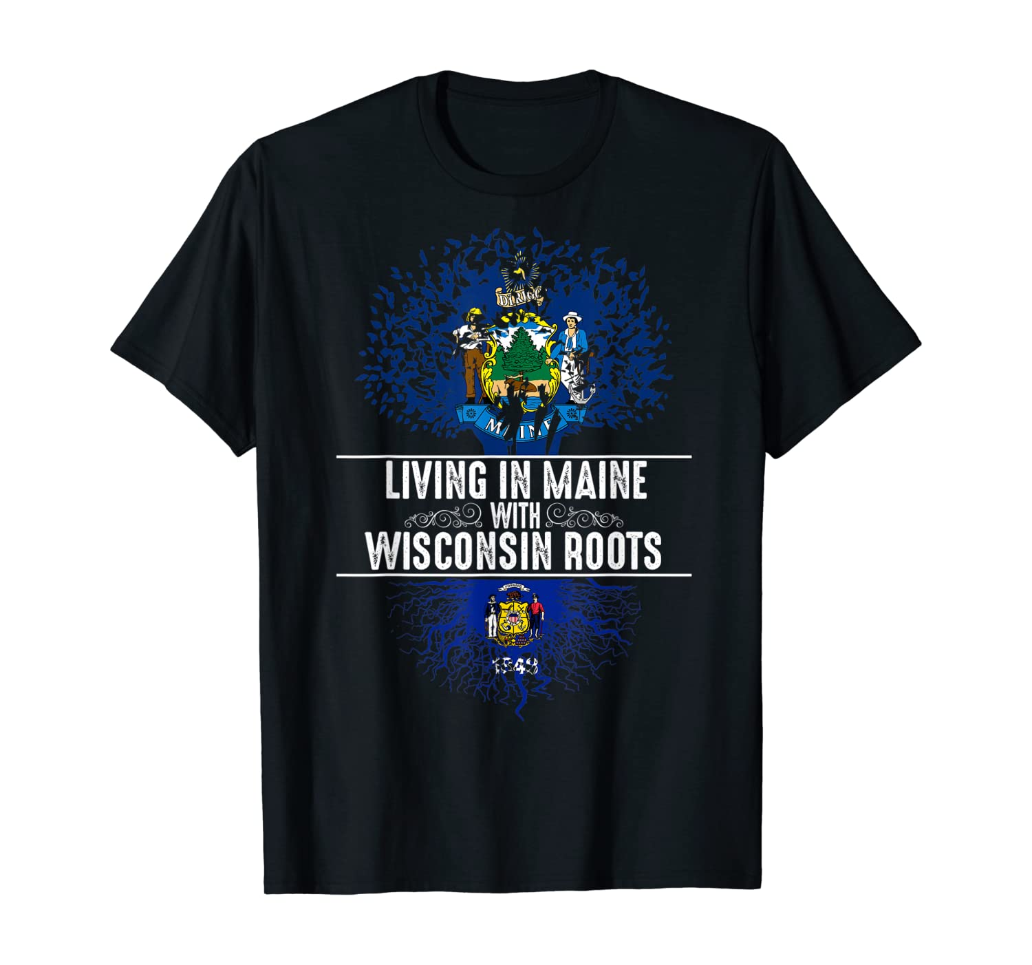 Maine Home Wisconsin Roots State Tree Flag Love Gift T-Shirt