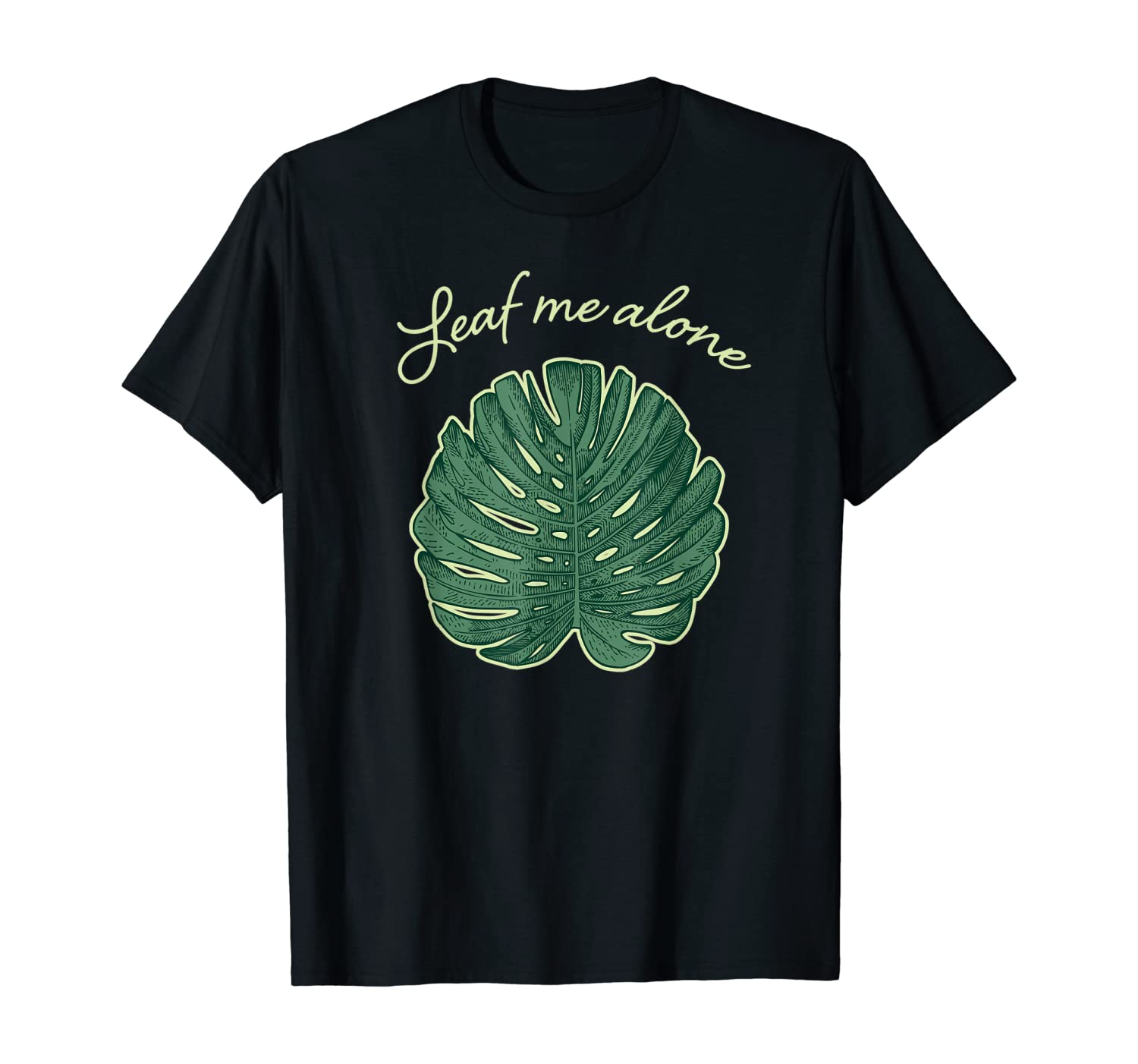 Home Planter & Plant Lovers Humor Leaf Me Alone Monsteras T-Shirt
