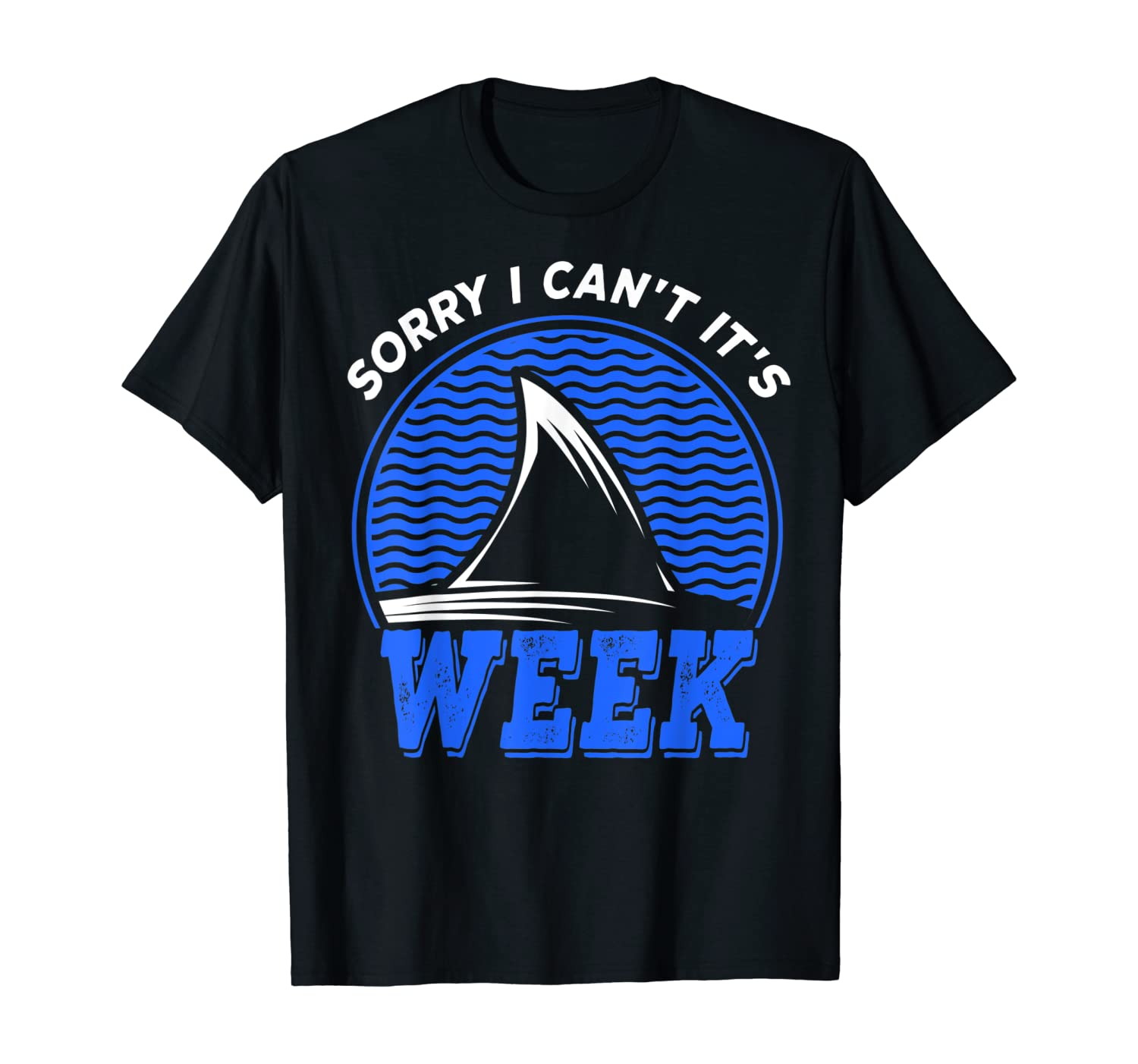 Sorry i can't it's Week, Funny Shark Lover Vintage Gift T-Shirt