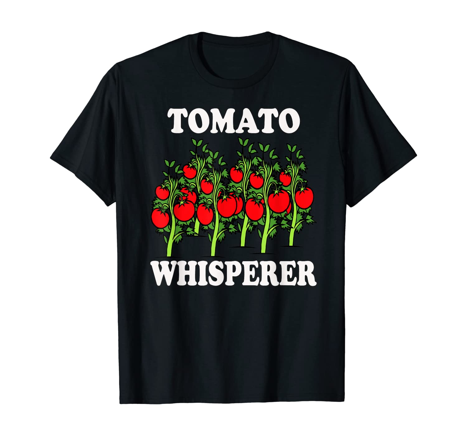 Tomato Whisperer Gardening Tending Garden Farmers Vegetable T-Shirt