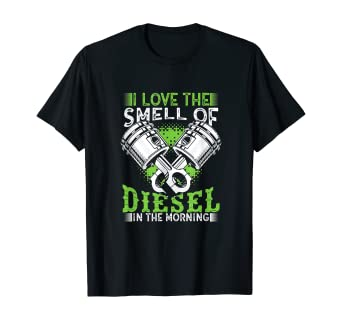 I Love the Smell of Diesel in the Morning Truck Driver Shirt