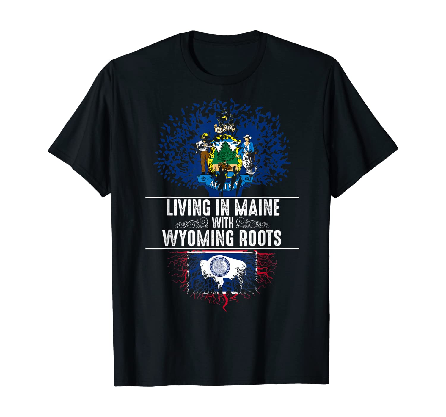 Maine Home Wyoming Roots State Tree Flag Love Gift T-Shirt