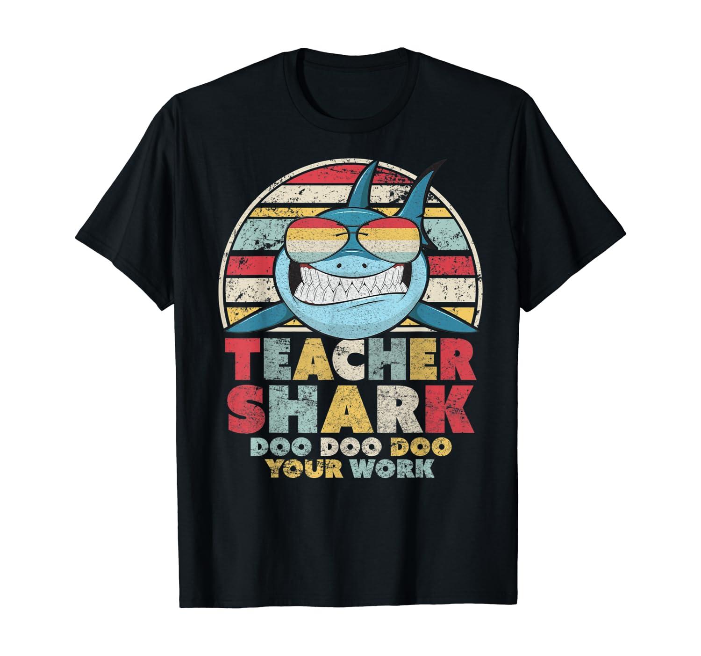 Teacher Shark Doo Doo Doo Your Work Shirt. Retro Style T-Shirt