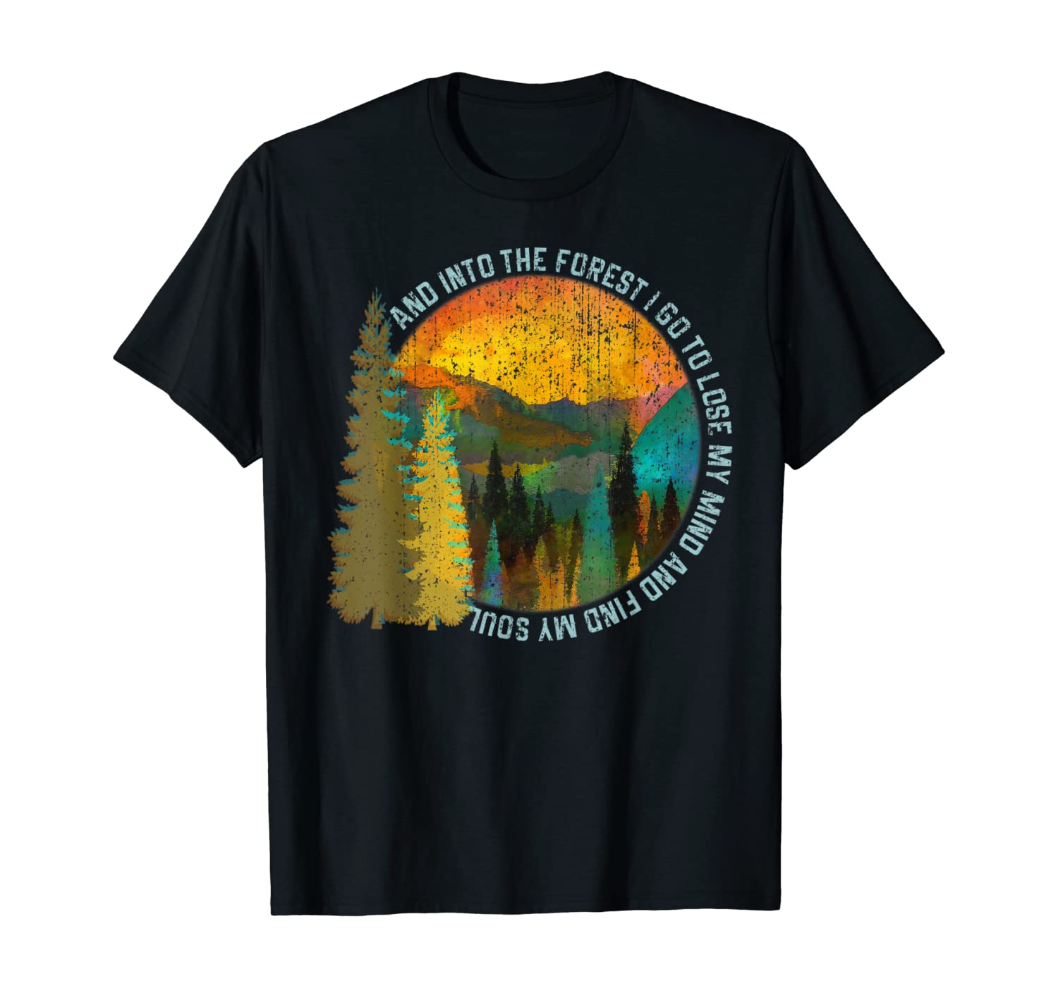 Into The Forest I Go Hiking Shirt Nature Lover Camping Gift T-Shirt