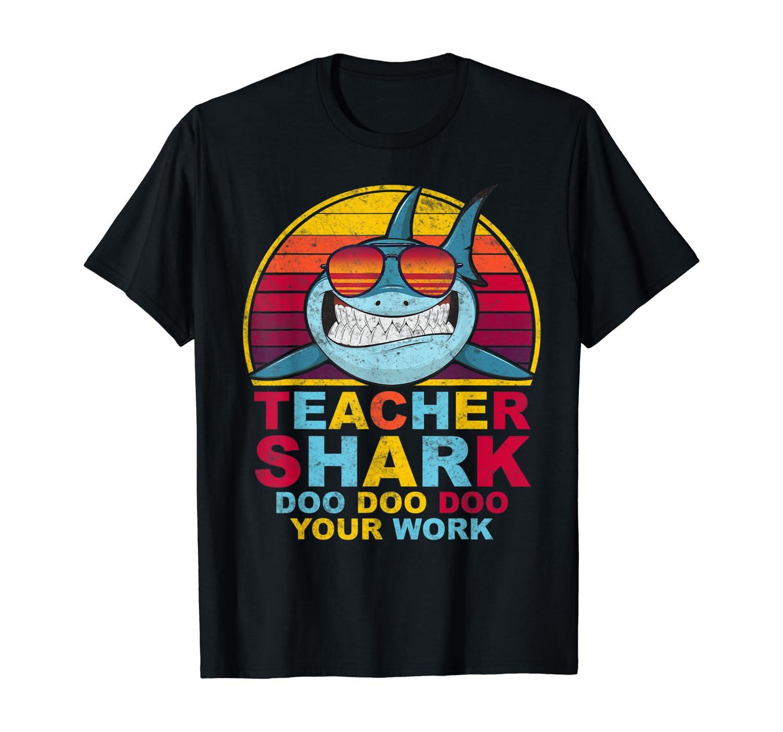 Teacher Shark Doo Doo Doo Your Work T-Shirt