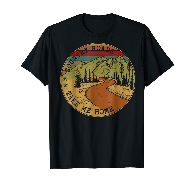 Country Roads Take Me Home Farmer T-Shirt