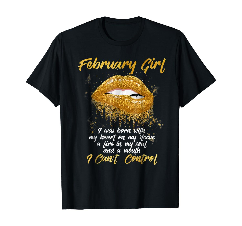 I'm a February Girl Shirt Funny Birthday T-Shirt for Women