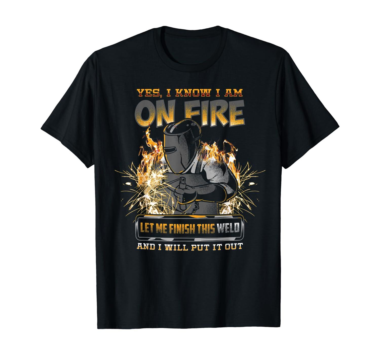 Welder Funny Saying Welding For Men Gift T-Shirt