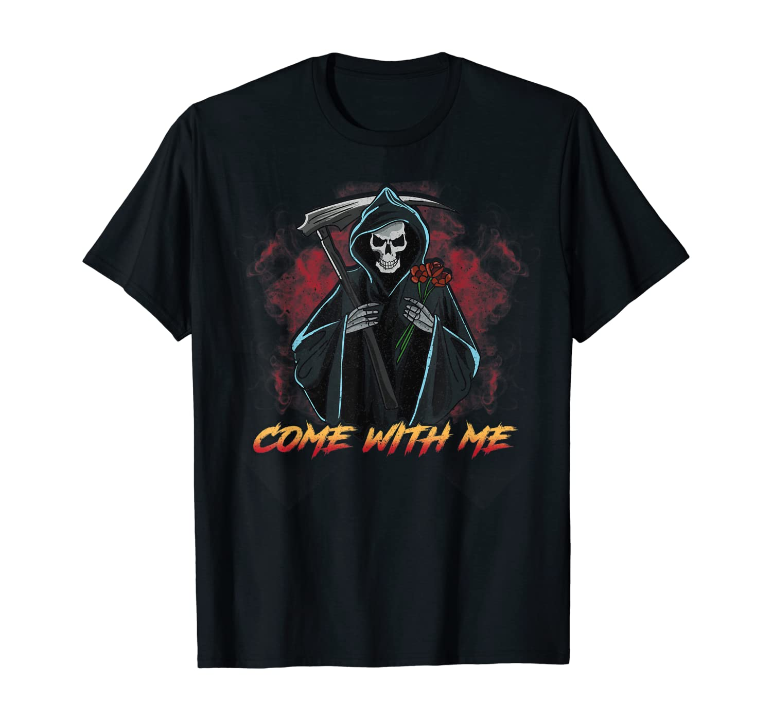 Funny Halloween Gift Men Women Reaper Roses Come With Me T-Shirt