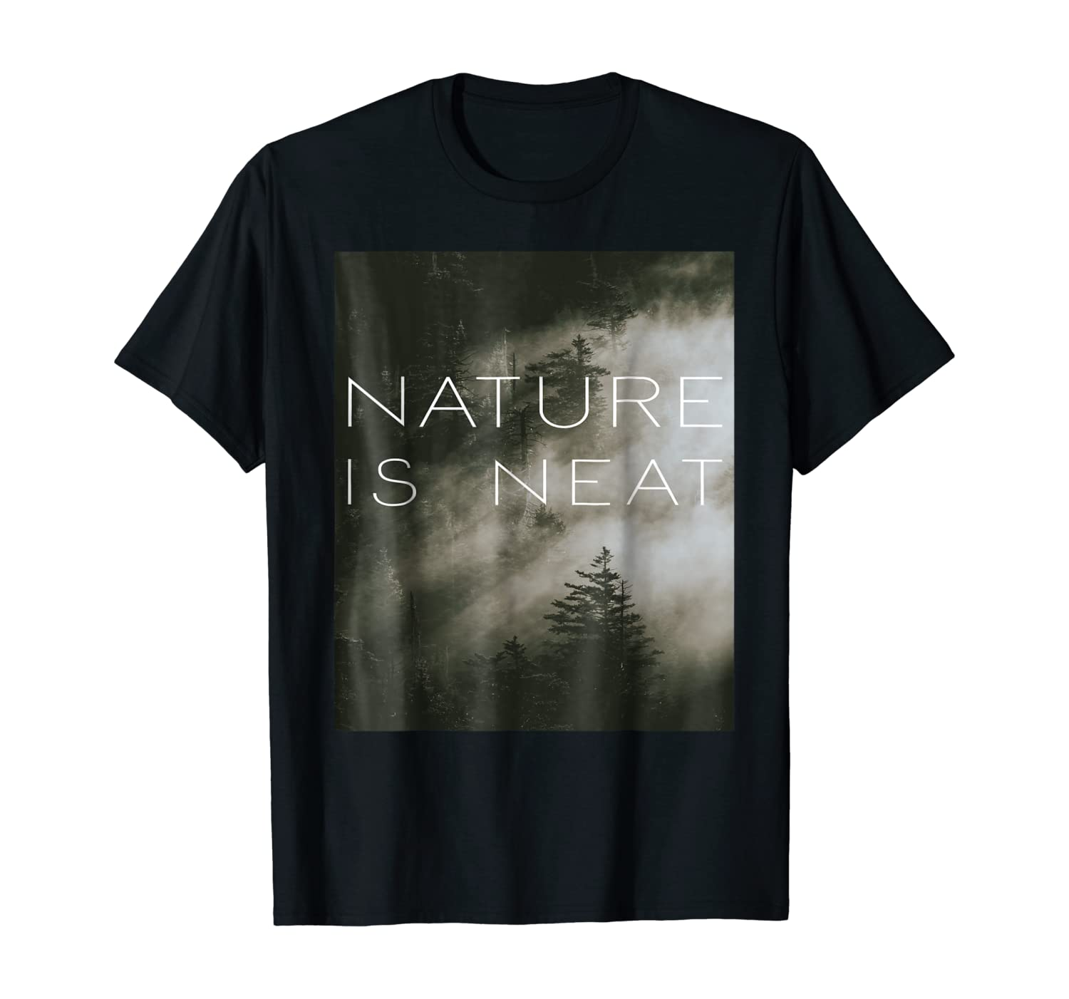 Nature Is Neat T Shirt Meme Quotes Gifts