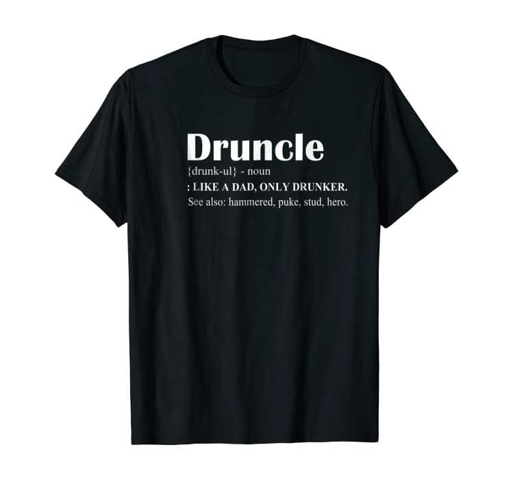 7522a9aa Amazon.com: Mens Drunkle T-shirts Druncle T-shirts For Drinking Dad Tees  Gift: Clothing