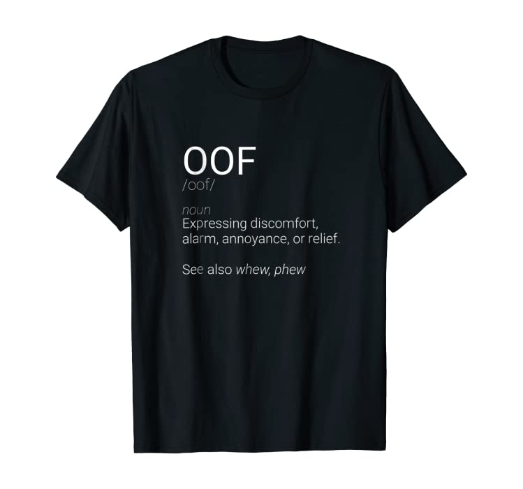 Amazon com: OOF Definition T-Shirts Funny OOF Meaning Shirt