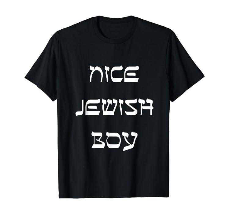 b4b7b2e9 Amazon.com: Nice Jewish Boy T-Shirt Funny Jewish Tees: Clothing