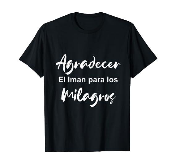 Amazon.com: Agradecer Iman Para Los Milagros, Gratefulness, Women, Men T-Shirt: Clothing
