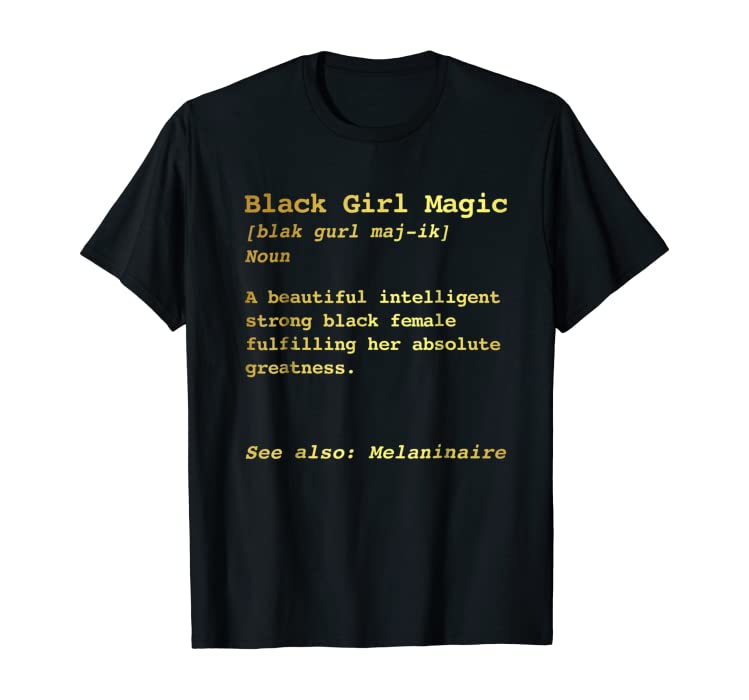 2060f874 Amazon.com: Black Girl Magic Definition Shirt Melanin Black Queen Tee:  Clothing