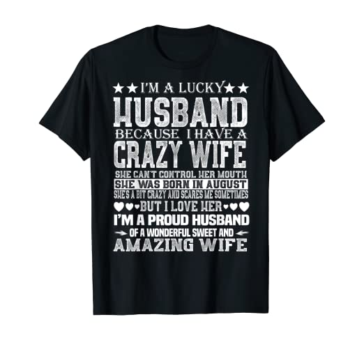 Amazon.com: I Am A Lucky Husband I Have Crazy Wife Birthday august T-Shirt: Clothing