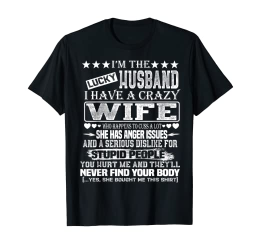 Amazon.com: I Am A Lucky Husband I Have A Crazy Wife Valentine Gift T-Shirt: Clothing