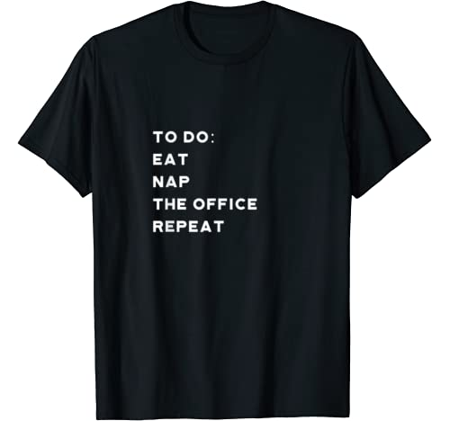 Eat Nap The Office Repeat Funny Sunday Fun Day Relaxation T Shirt