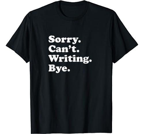 Funny Writing Writer Author Gift For Men Women Boys Or Girls T Shirt