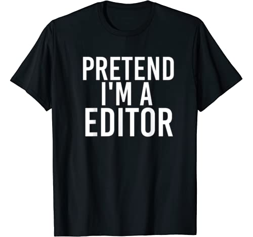 Pretend I'm A Editor Halloween Diy Costume Party Gift T Shirt