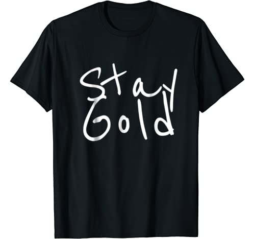 Amazon Com Stay Gold T Shirt Clothing You can't leave me and darry by ourselves, soda said but he wasn't hiding his cries, he was hunched over me and i could feel his hands shaking as he kept brushing threw my hair. amazon com stay gold t shirt clothing