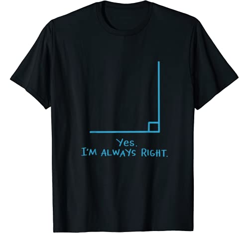 Yes Im Always Right Math Teacher T Shirts