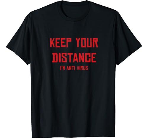 Funny Keep Your Distance Anti Virus Social Advice Health T Shirt