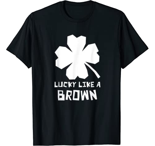 Lucky Like A Brown Shamrock St Patricks Day T Shirt