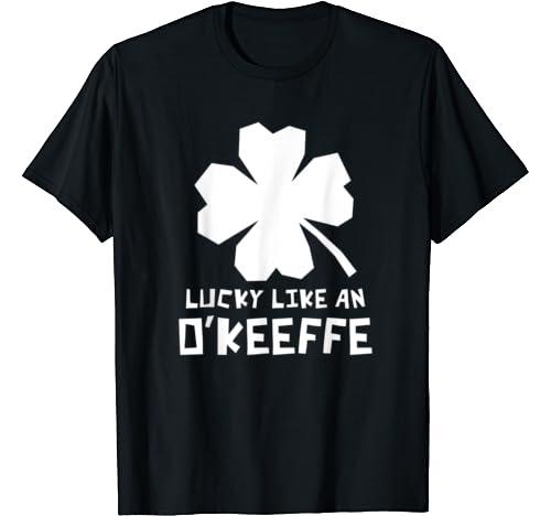 Lucky Like An O'keeffe Shamrock St Patricks Day T Shirt