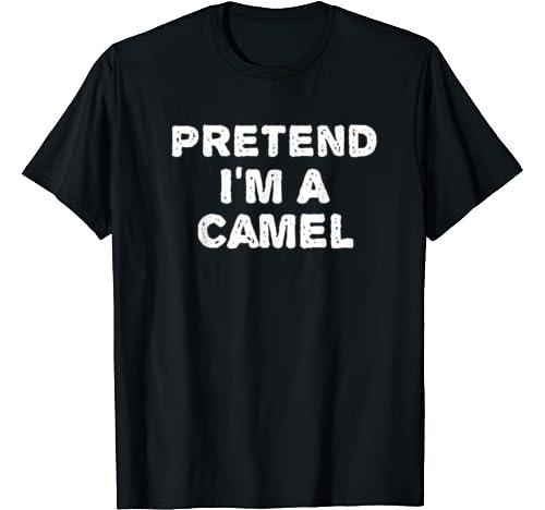 Pretend I'm A Camel Funny Halloween Diy Costume T Shirt