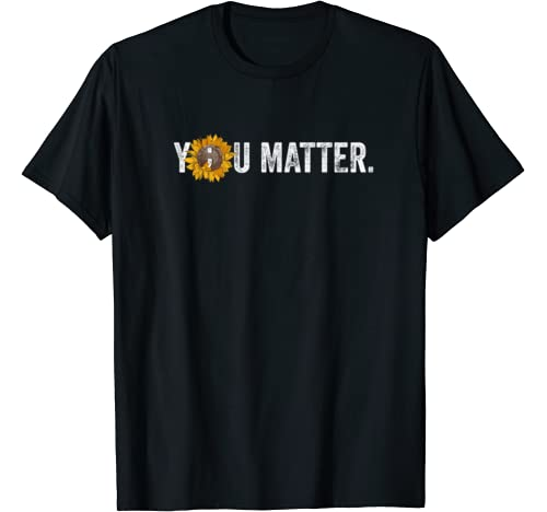 You Matter Sunflower Suicide Prevention Awareness Gifts T Shirt