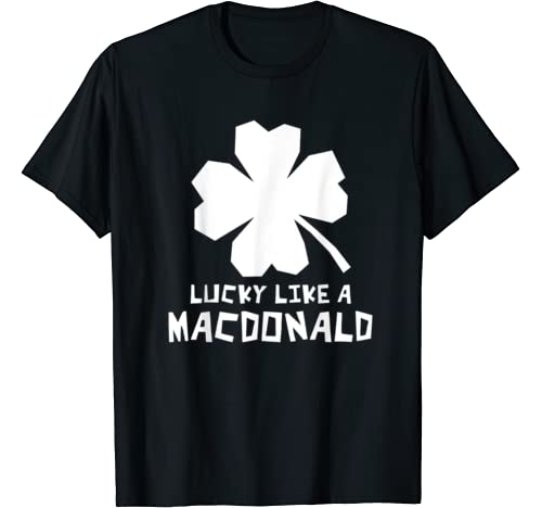 Lucky Like A Mac Donald Shamrock St Patricks Day T Shirt