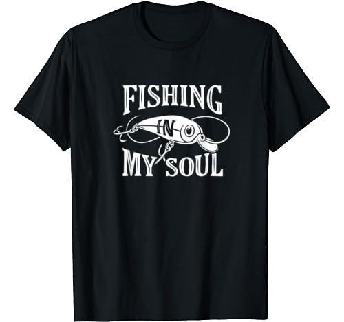 Funny Fishing Shirts For Men   Fishing In My Soul T Shirt
