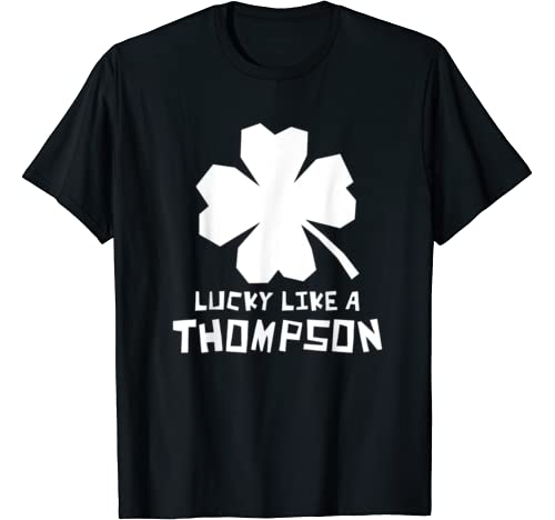 Lucky Like A Thompson Shamrock St Patricks Day T Shirt