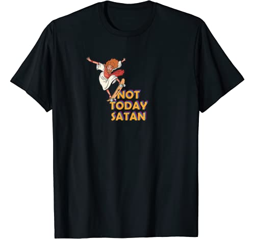 Not Today Satan. Jesus Is My Superhero, Sk8er Jesus Homeboy T Shirt