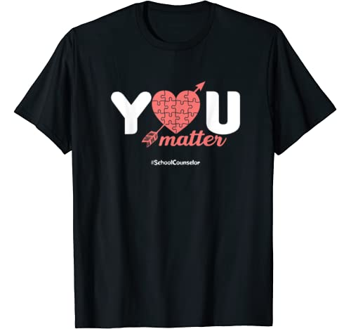 You Matter Heart School Counselor Teacher Kindness Gift T Shirt