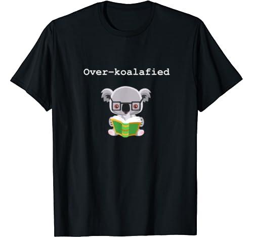 'Over Koalafied' Cute Koala Pun T Shirt