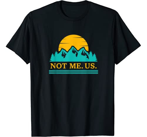 Bernie Sanders Not Me Us Green Nature Scientist Gift For Men T Shirt