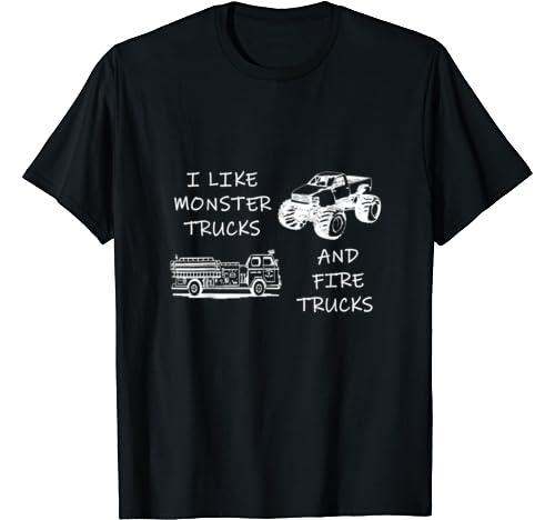 I Like Fire Trucks And Monster Trucks T Shirt