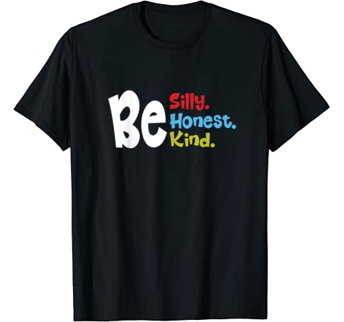 Be Silly Be Honest Be Kind Shirts For Kids Kids Clothes T Shirt