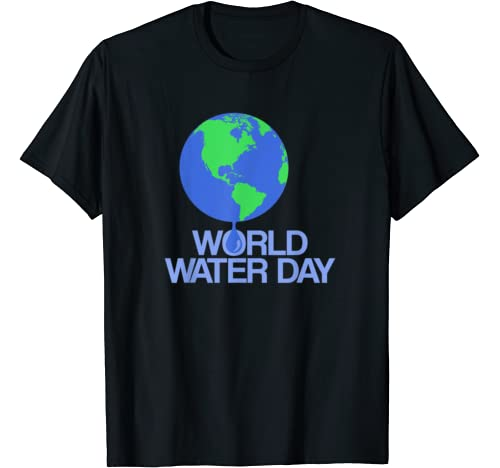 World Water Day Planet Earth With Waterdrop Protection T Shirt