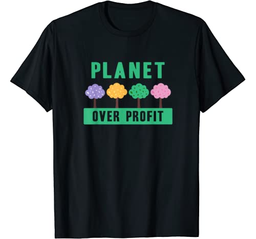 Planet Over Profit Environmental Climate Change Awareness T Shirt