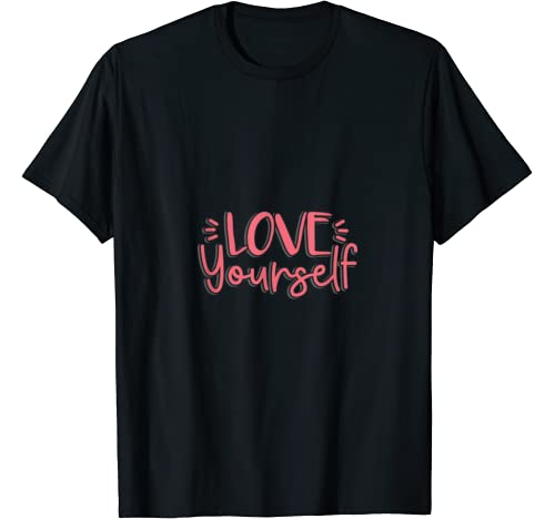 Love Yourself Motivation Enjoy Feel Tee Fitness Gift Work T Shirt
