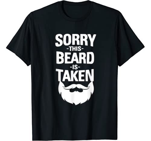 Mens Cool Valentines Day Gifts For Him Sorry This Beard Is Taken T Shirt