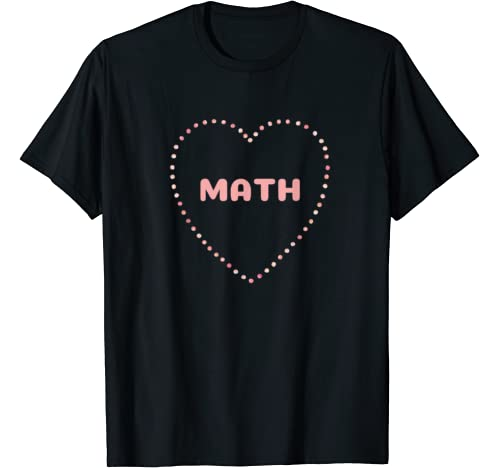 I Love Math Valentines Day Teacher T Shirt