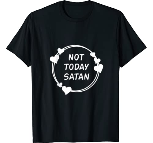Not Today Satan   Catholic Easter Present For Teens T Shirt