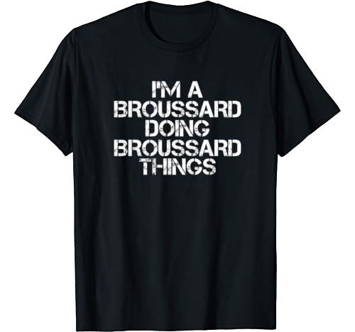 Broussard Funny Surname Family Tree Birthday Reunion Gift T Shirt