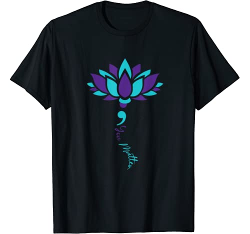 Lotus You Matter Suicide Prevention Awareness Costume T Shirt