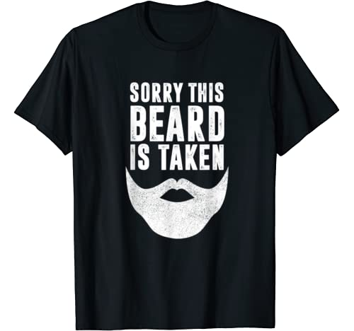 Funny Valentines Day Gift For Him, Sorry This Beard Is Taken T Shirt