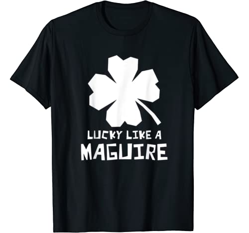 Lucky Like A Maguire Shamrock St Patricks Day T Shirt